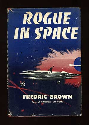 Rogue in Space. Fredric BROWN.