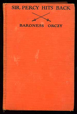 Sir Percy Hits Back: An Adventure of the Scarlet Pimpernel. Baroness ORCZY.