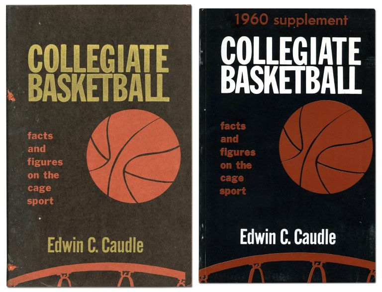 Collegiate Basketball: Facts and Figures on the Cage Sport. 1959 edition. Edwin C. CAUDLE.