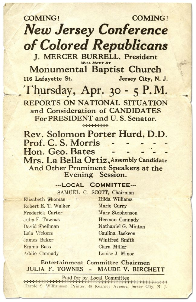 [Small Broadside]: Coming! Coming! New Jersey Conference of Colored Republicans. J. Mercer Burrell, President Will Meet At Monumental Baptist Church. 116 Lafayette St. Jersey City, N.J. Thursday, Apr. 30 - 5 P.M. Reports on National Situation and Consideration of Candidates for President and U.S. Senator