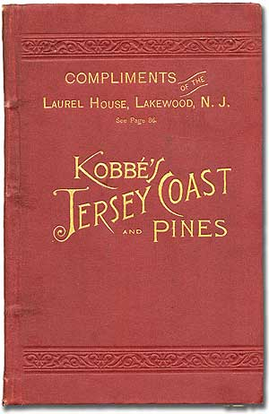 The Jersey Coast and Pines. An Illustrated Guide-Book (With Road-Maps). (cover title): Kobbe's Jersey Coast and Pines. Gustav KOBBE.