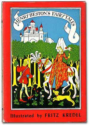 Henry Beston's Fairy Tales. Henry. KREDEL BESTON, illustrator, Fritz.