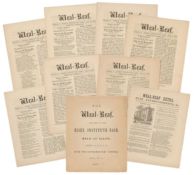 The Weal-Reaf: A Record of the Essex Institute fair, held at Salem, Sept. 4, 5, 6, 7, 8, with two supplementary numbers, Sept. 10, 11. Nathaniel HAWTHORNE.