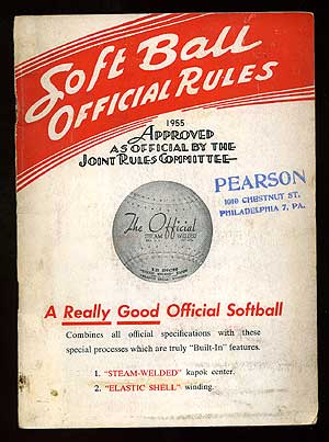 1955 Official Softball Rules as adopted by The International Joint Rules Committee on Softball (cover title):Soft Ball Official Rules