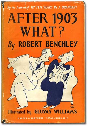 After 1903 What? Robert BENCHLEY.