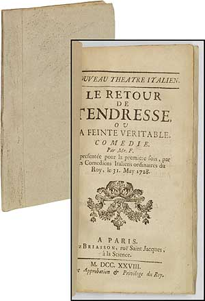 Le Retour de Tendresse ou La Feinte Veritable. Comedie. Par Mr. F. Mr. F., Sometimes attributed to either Jean-Antoine Romagnesi or M. Fuzelier or Fuselier.