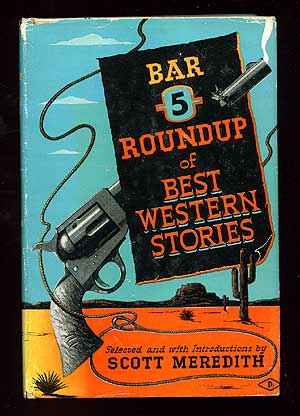 Bar 5 Roundup of Best Western Stories. Scott MEREDITH, selected.