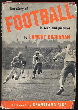 The Story of Football in Text and Pictures. Lamont BUCHANAN.