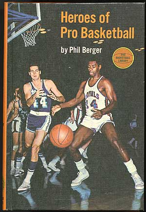 Heroes of Pro Basketball. Phil BERGER.