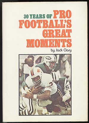 30 Years of Pro Football's Great Moments. Jack CLARY.