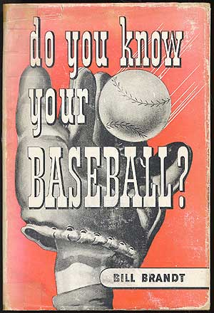 Do You Know Your Baseball? Bill BRANDT.