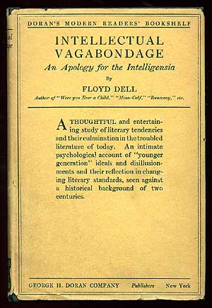 Intellectual Vagabondage: An Apology for the Intelligentsia. Floyd DELL.