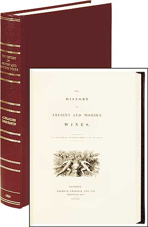 The History of Ancient and Modern Wines. Alexander HENDERSON.