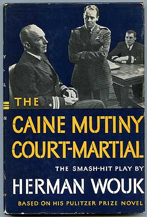 The Caine Mutiny Court-Martial. Herman WOUK.