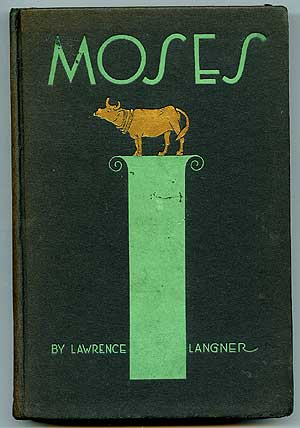 Moses: A Play, A Protest and A Proposal. Lawrence LANGNER.