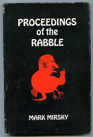 Proceedings of the Rabble. Mark MIRSKY.