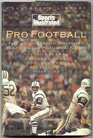 Sports Illustrated Pro Football: Four Decades of Sports Illustrated's Finest Writing on America's Most Popular Sport