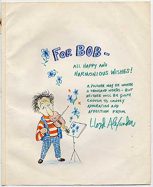 [Sentiment or Tribute]: For Bob - All Happy and Harmonious Wishes! Lloyd ALEXANDER.