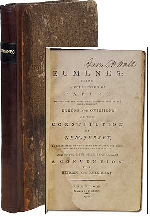 Eumenes: Being a Collection of Papers, Written for the Purpose of Exhibiting Some of the More Prominent Errors and Omissions of the Constitution of New-Jersey as Established on the Second Day of July, One Thousand Seven Hundred and Seventy-Six; and to Prove the Necessity of Calling a Convention for Revision and Amendment