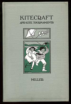 Kitecraft and Kite Tournaments. Charles M. MILLER.
