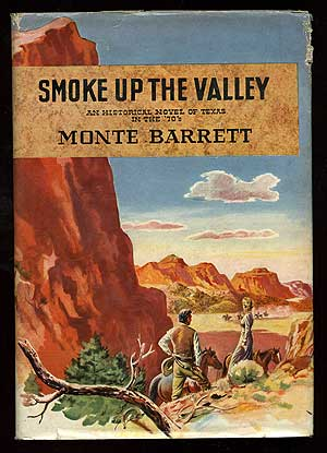 Smoke Up the Valley: An Historical Novel of Texas in the '70s. Monte BARRETT.