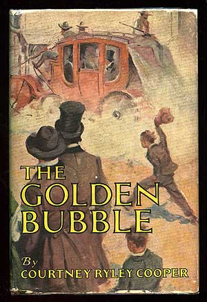 The Golden Bubble. Courtney Ryley COOPER.