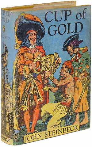 Cup of Gold: A Life of Henry Morgan, Buccaneer. With Occasional Reference to History. John STEINBECK.