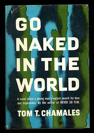Go Naked in the World. Tom T. CHAMALES.