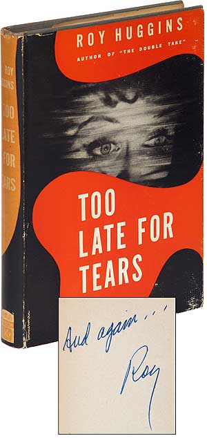 Too Late for Tears. Roy HUGGINS.