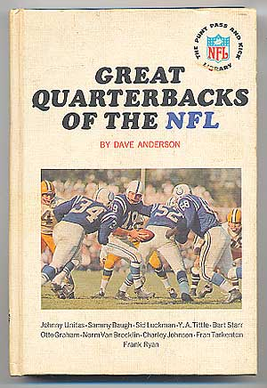 Great Quarterbacks of the NFL (The Punt Pass and Kick Library). Dave ANDERSON.