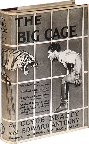 The Big Cage. Clyde BEATTY, Edward Anthony.
