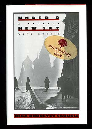 Under a New Sky: A Reunion with Russia. Olga Andreyev CARLISLE.