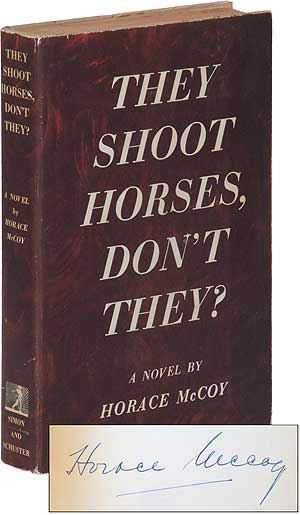 They Shoot Horses, Don't They? Horace McCOY.