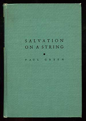 Salvation of a String aqnd Other Tales of the South. Paul GREEN.