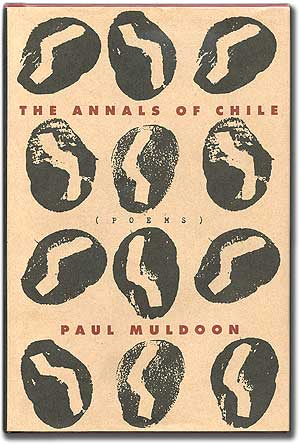 The Annals of Chile. Paul MULDOON.