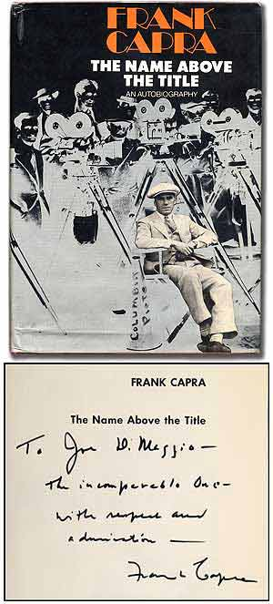 The Name Above the Title. Frank CAPRA.