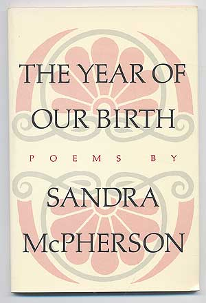 The Year of Our Birth. Sandra McPHERSON.