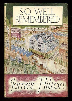 So Well Remembered. James HILTON.