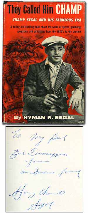 They Called Him Champ: The Story of Champ Segal and His Fabulous Era. Hyman R. SEGAL.