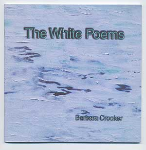 The White Poems. Barbara CROOKER.