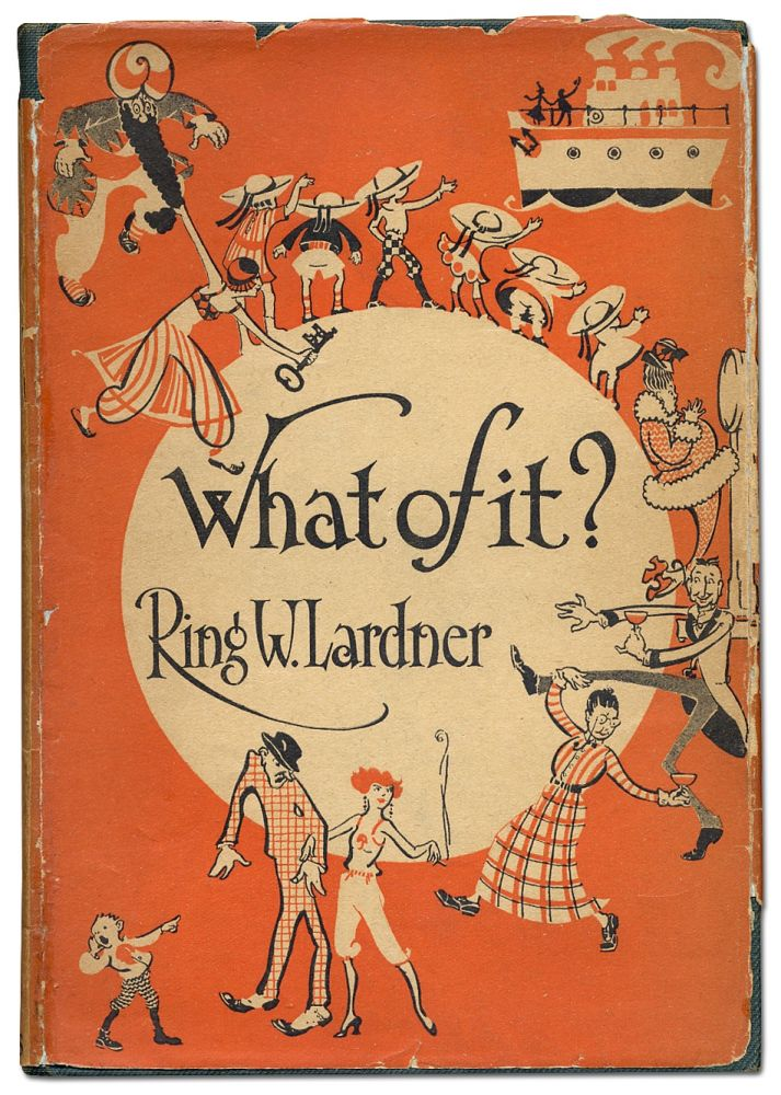 What of It? Ring W. LARDNER.