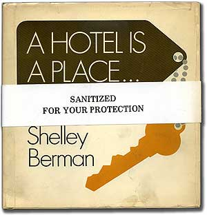 A Hotel Is a Place. Shelley BERMAN.