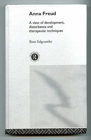 Anna Freud: A View of Development, Disturbance and Therapeutic Techniques. Rose EDGCUMBE.
