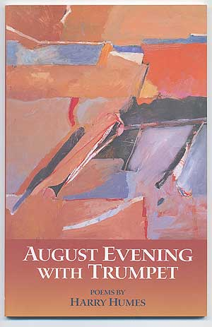 August Evening With Trumpet. Poems. Harry HUMES.