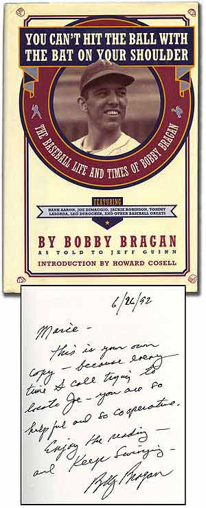 You Can't Hit the Ball with the Bat on Your Shoulder: The Baseball Life and Times of Bobby Bragan. Bobby BRAGAN, Jeff Guinn.