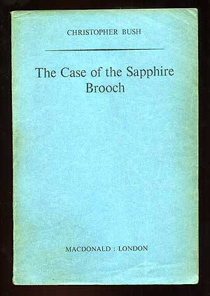 The Case of the Sapphire Brooch. Christopher BUSH.