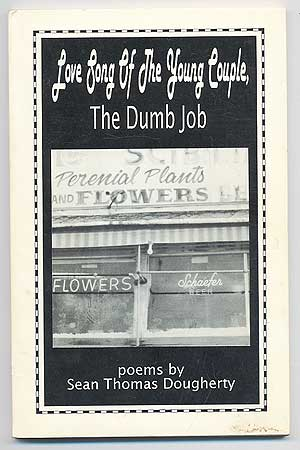 Love Song Of The Young Couple, The Dumb Job. Poems. Sean Thomas DOUGHERTY.
