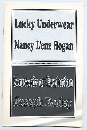 Lucky Underwear (by) Nancy L'enz Hogan. Souvenir or Evolution (by) Joseph Farley. Joseph FARLEY, Nancy L'enz HOGAN.