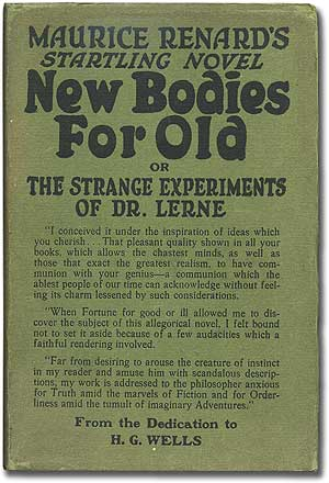 New Bodies for Old, or, The Strange Experiments of Dr. Lerne. Maurice RENARD.