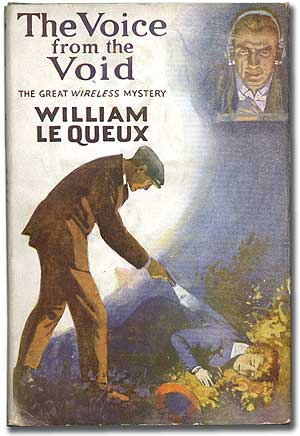 The Voice from the Void: The Great Wireless Mystery. William LE QUEUX.